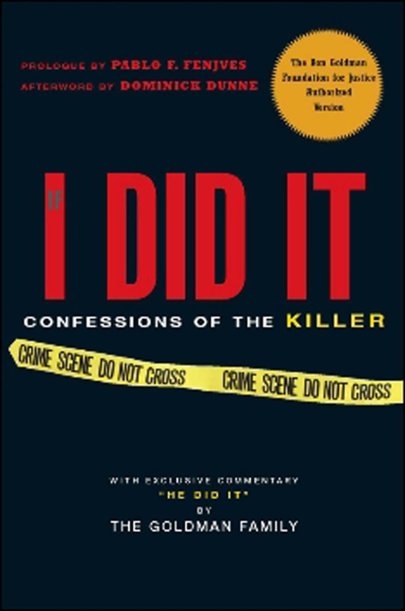 If I Did It: Confessions of the Killer By: The Goldman Family
