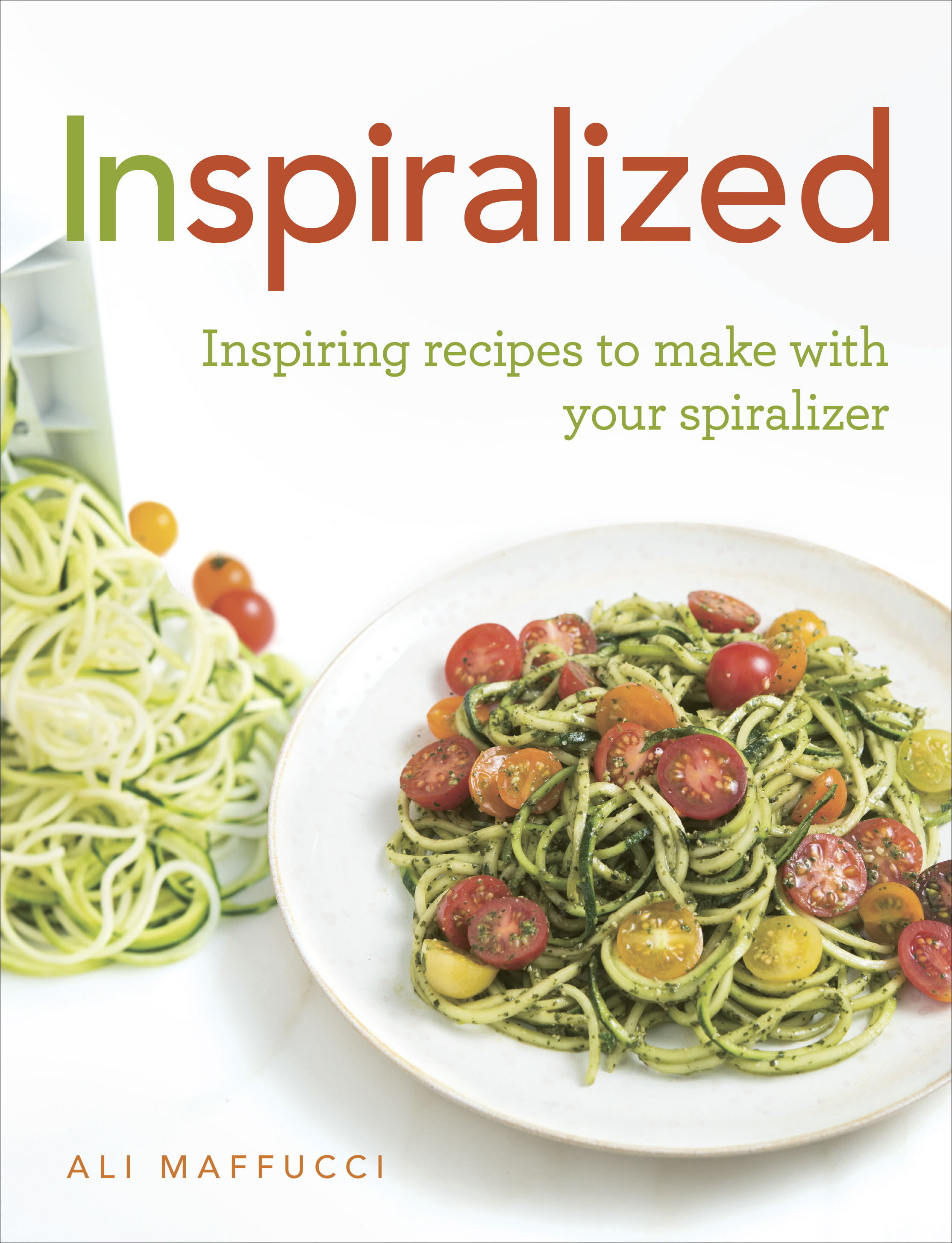 Inspiralized Inspiring recipes to make with your spiralizer
