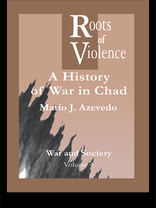 The Roots of Violence A History of War in Chad