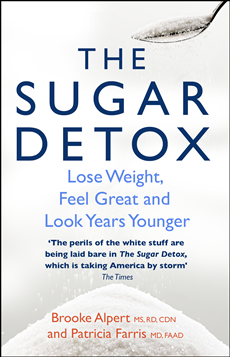 The Sugar Detox Lose Weight, Feel Great and Look Years Younger