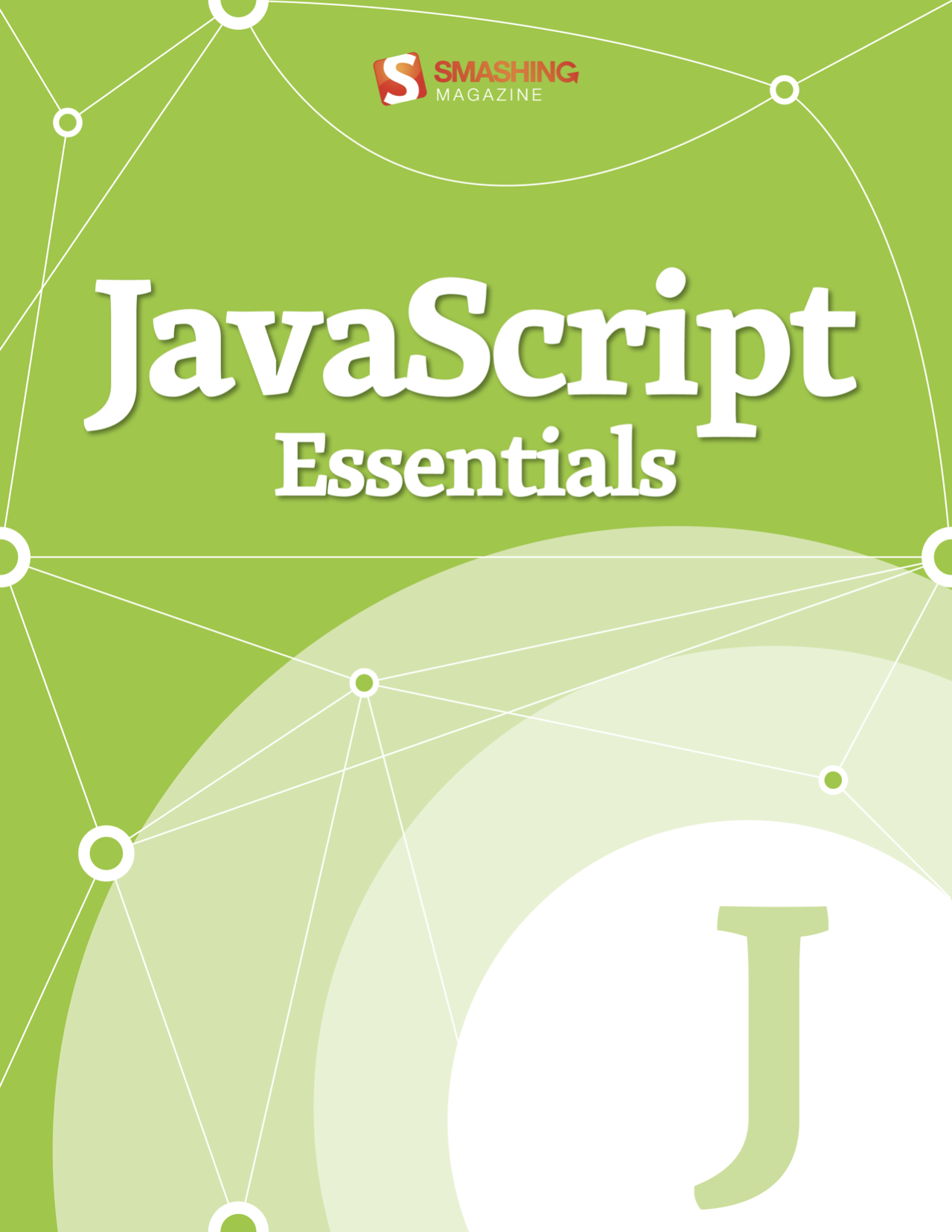 JavaScript Essentials By: Smashing Magazine