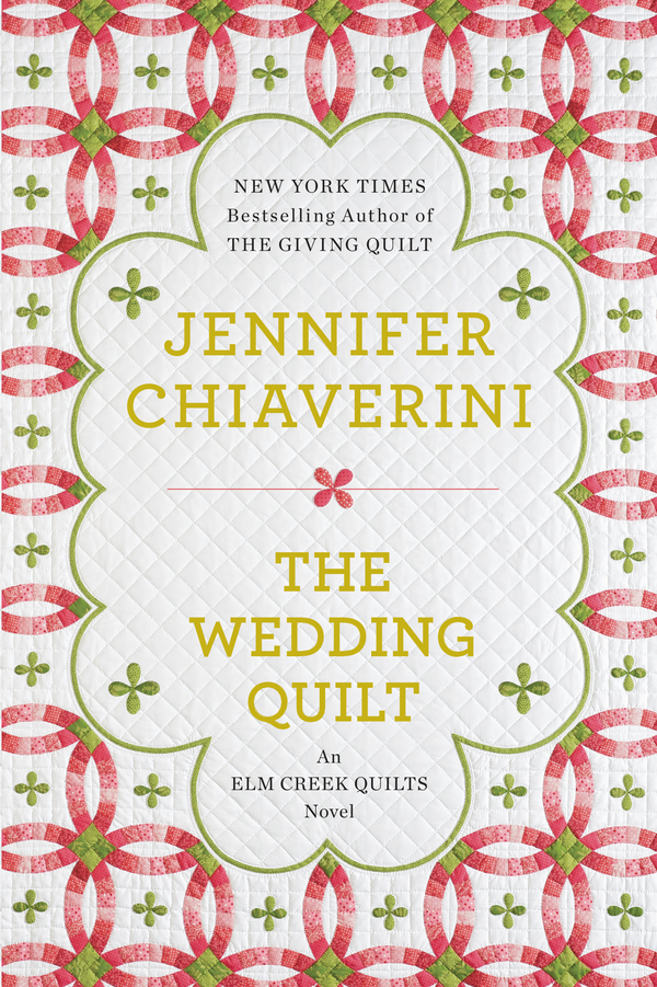 The Wedding Quilt By: Jennifer Chiaverini