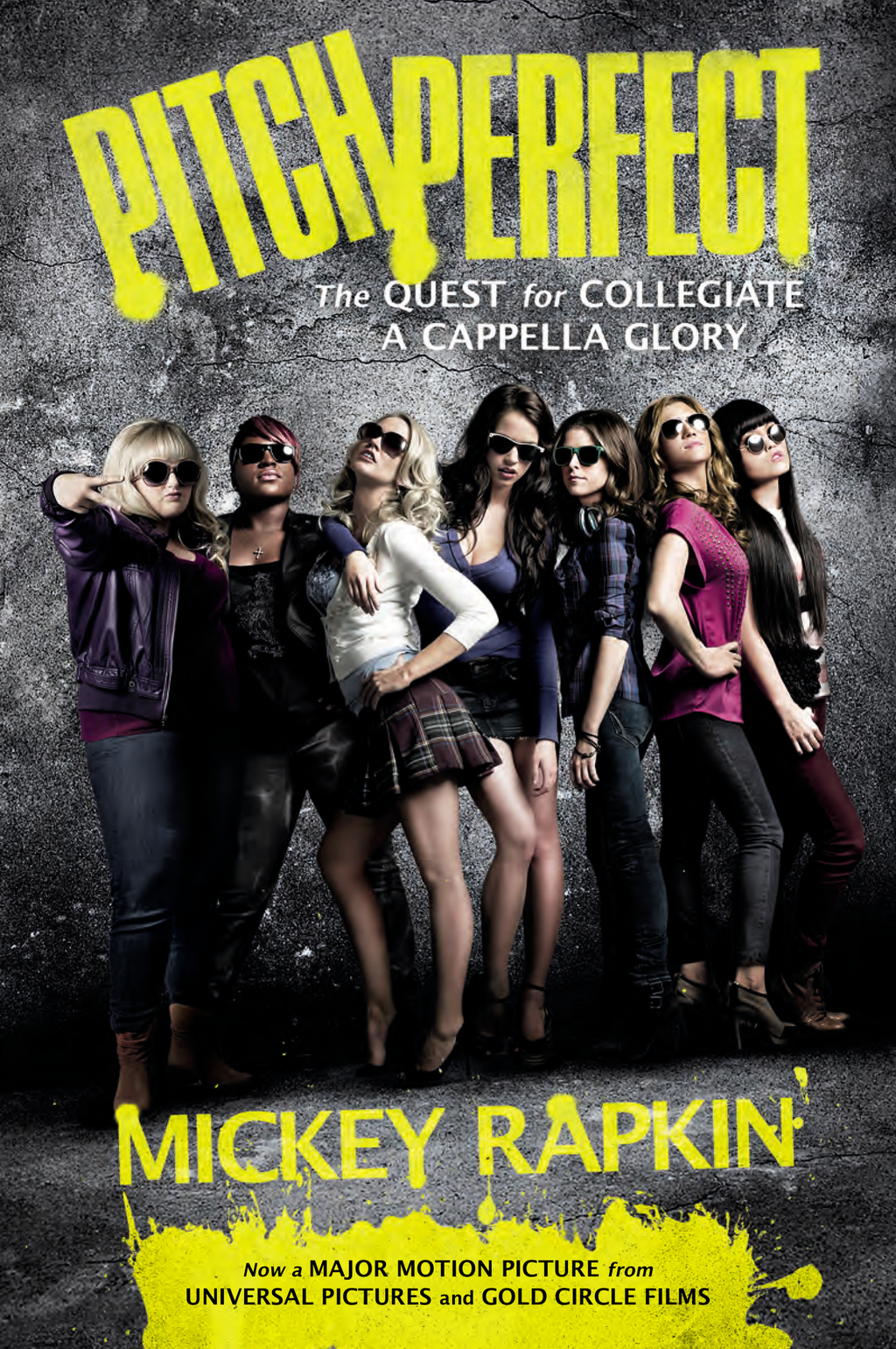 Pitch Perfect (movie tie-in) The Quest for Collegiate A Cappella Glory