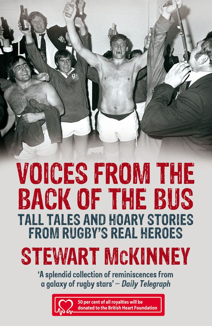Voices from the Back of the Bus Tall Tales and Hoary Stories from Rugby's Real Heroes