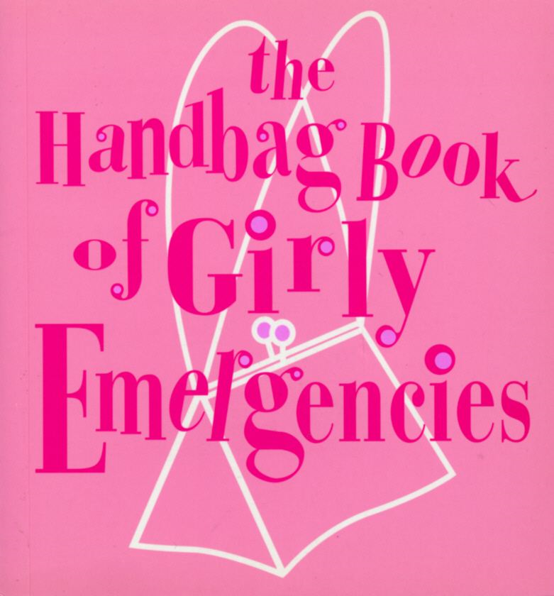 The Handbag Book Of Girly Emergencies