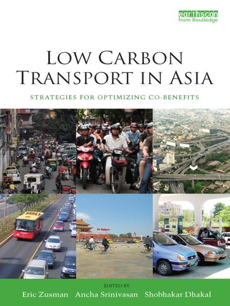 Low Carbon Transport in Asia Strategies for Optimizing Co-benefits