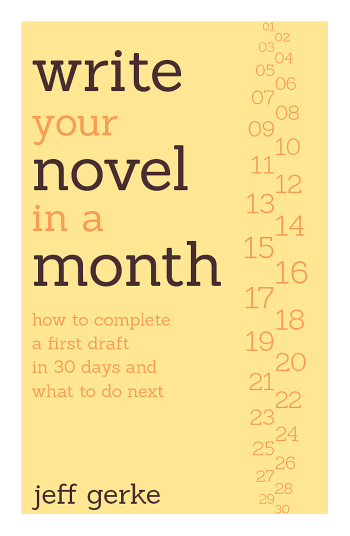 Write Your Novel in a Month How to Complete a First Draft in 30 Days and What to Do Next