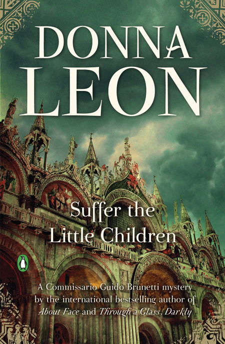 Suffer the Little Children: A Commissario Guido Brunetti Mystery By: Donna Leon