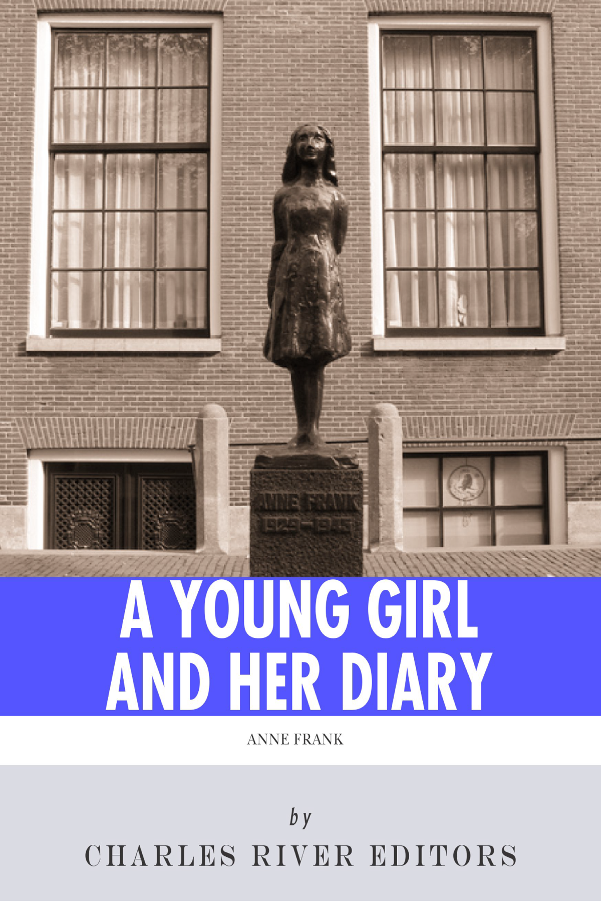 A Young Girl and Her Diary: The Life and Legacy of Anne Frank