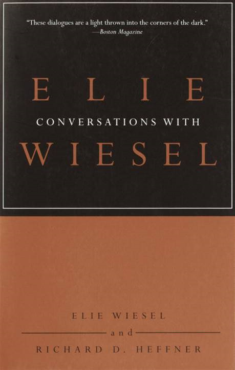 Conversations with Elie Wiesel By: Elie Wiesel,Richard D. Heffner