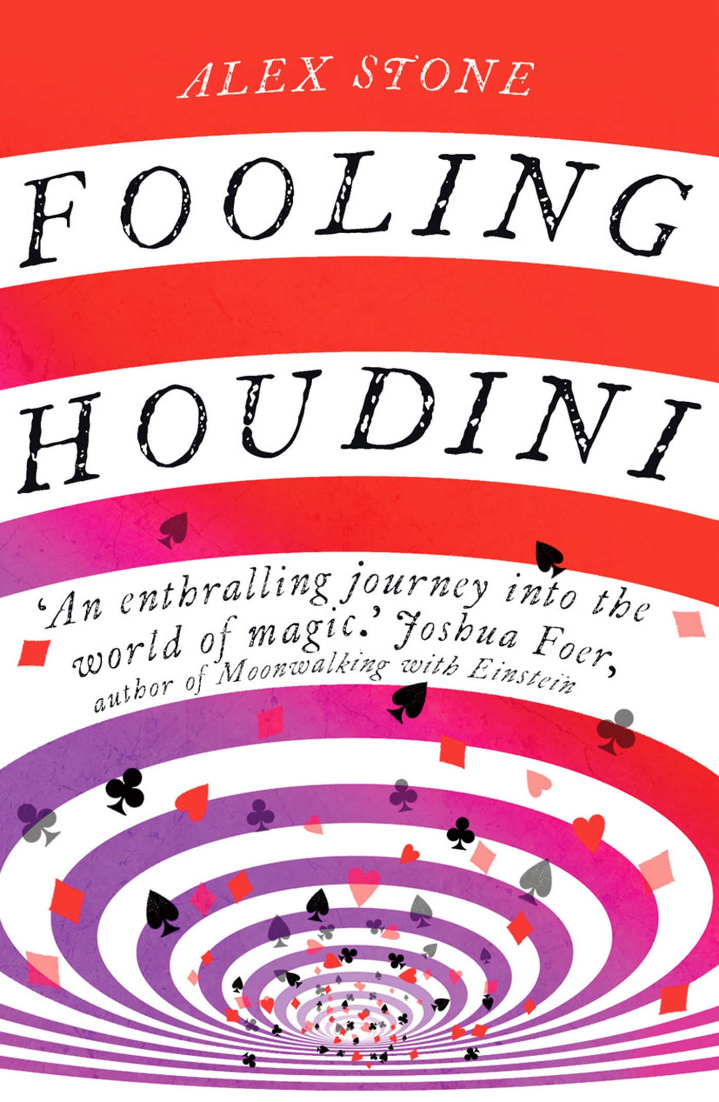 Fooling Houdini Adventures in the World of Magic