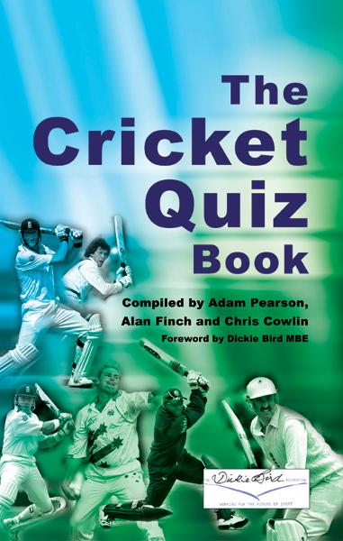 The Cricket Quiz Book By: Adam Pearson