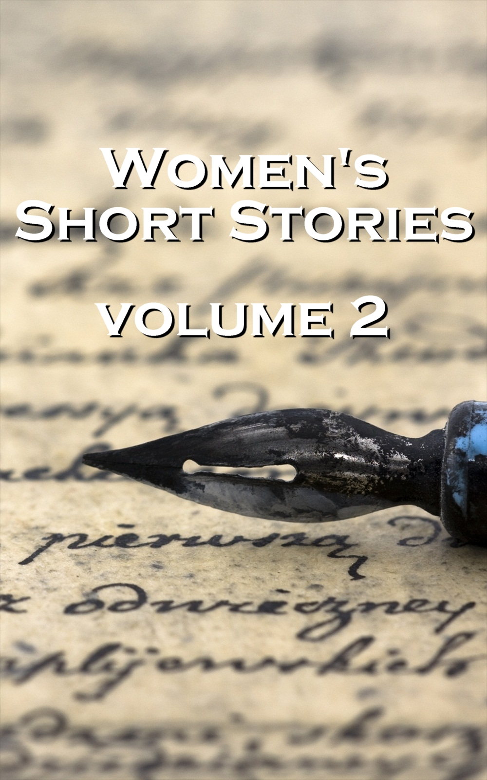 Womens Short Stories 2 By: Willa Cather, Virigina Woolf, Kate Chopin, Katherine Mansfield