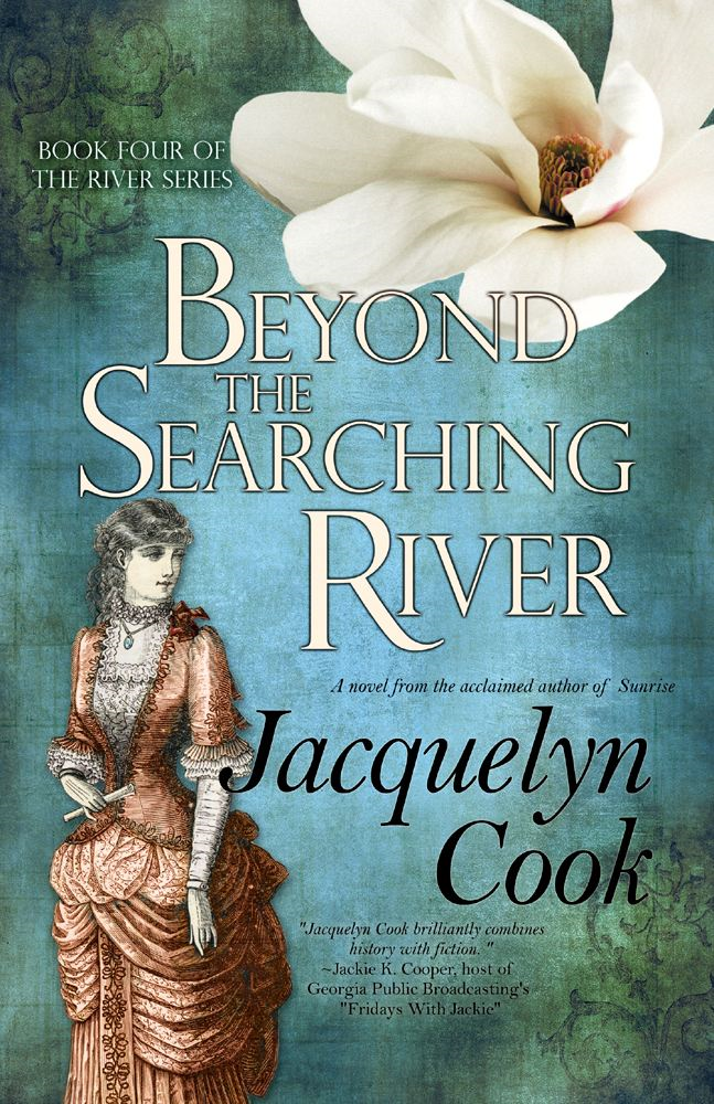 Beyond The Searching River By: Jacquelyn Cook