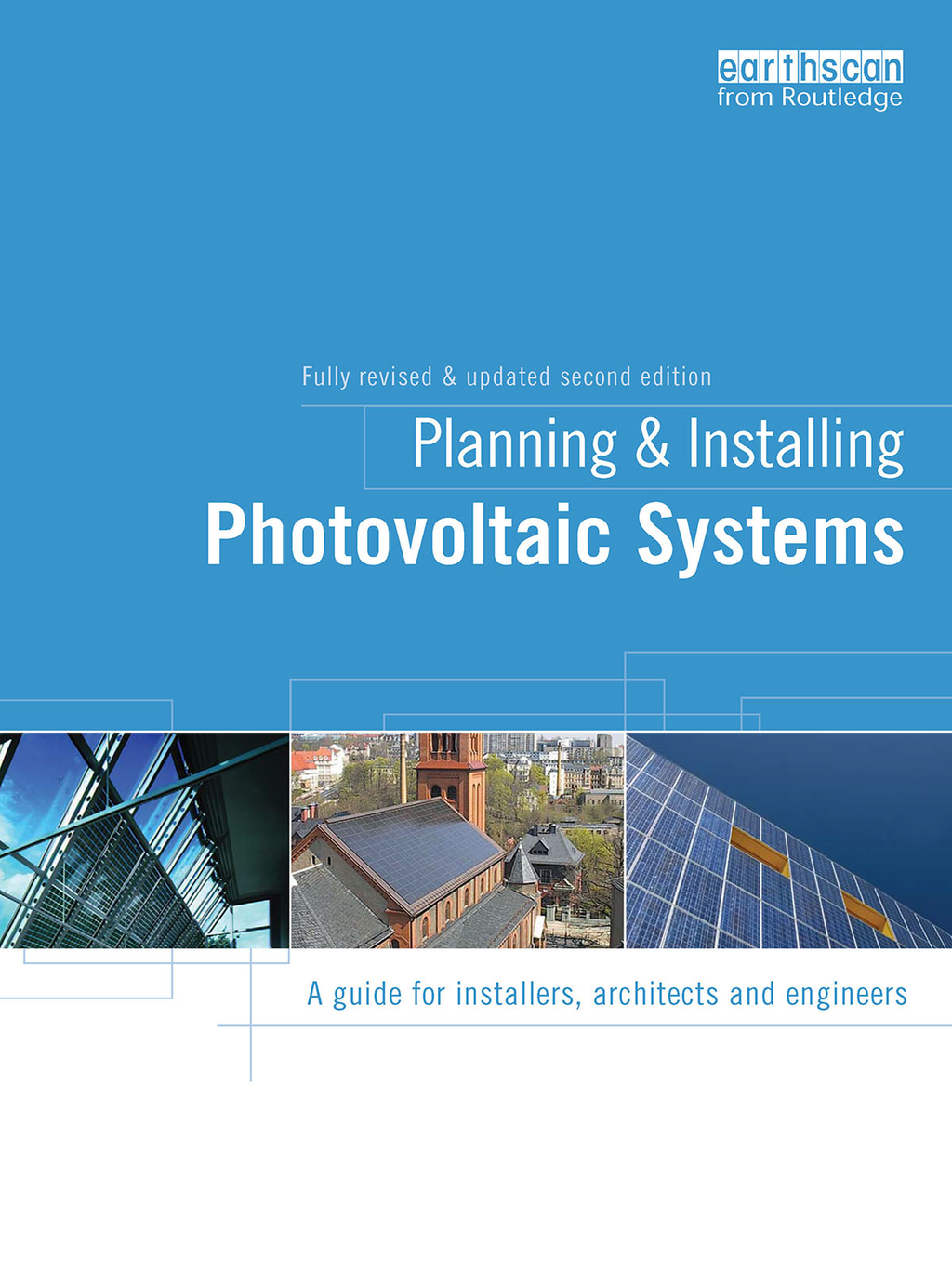 Planning and Installing Photovoltaic Systems A Guide for Installers,  Architects and Engineers