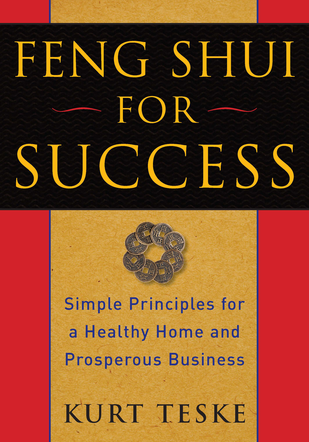 Feng Shui for Success Simple Principles for a Healthy Home and Prosperous Business