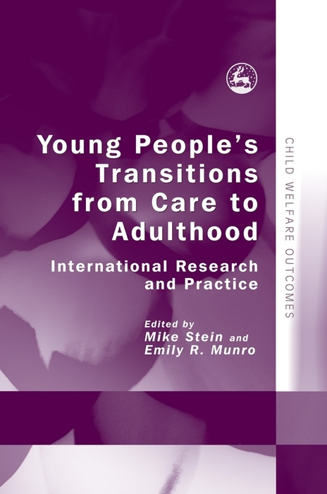 Young People's Transitions from Care to Adulthood International Research and Practice