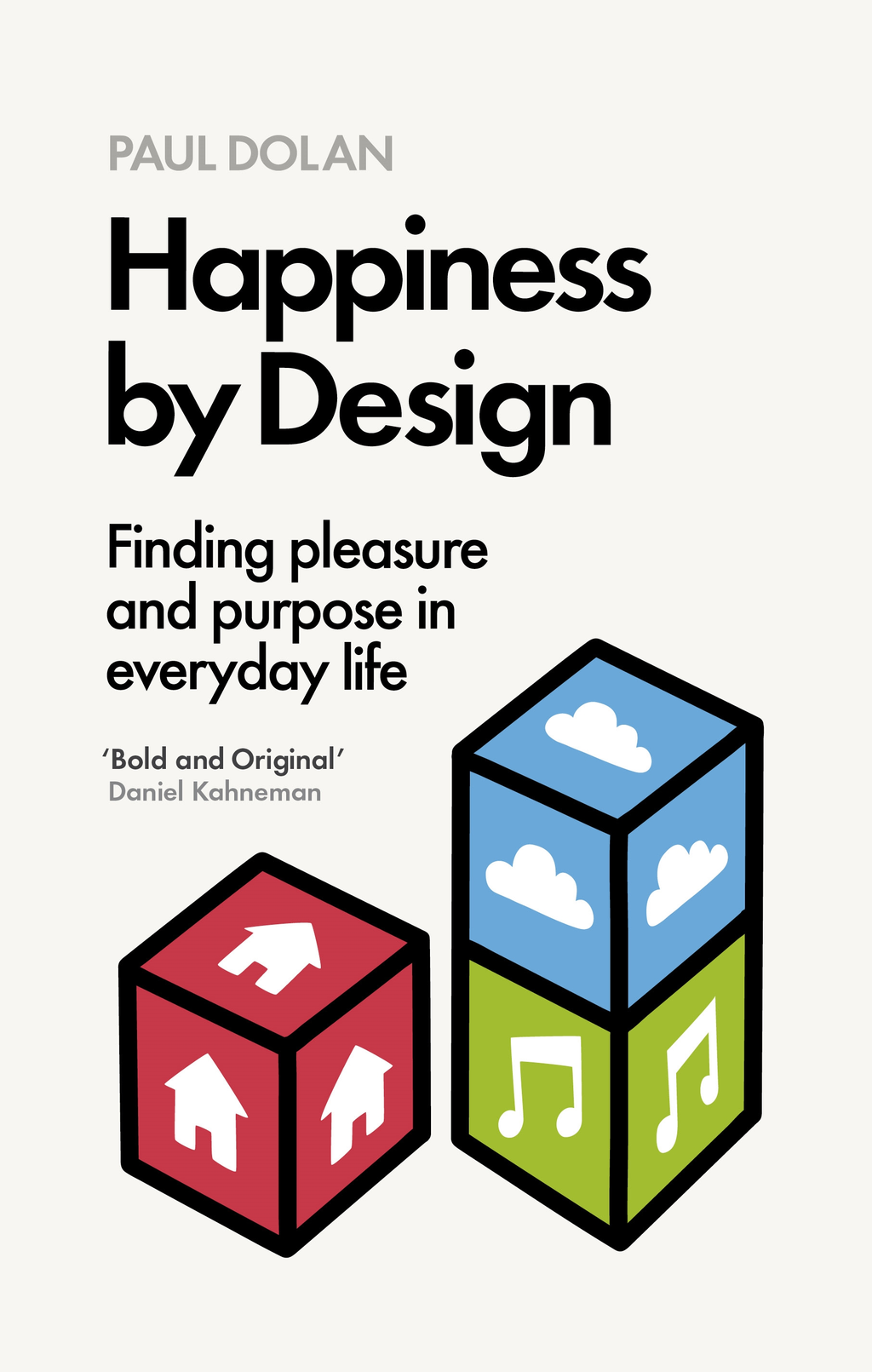 Happiness by Design Finding Pleasure and Purpose in Everyday Life