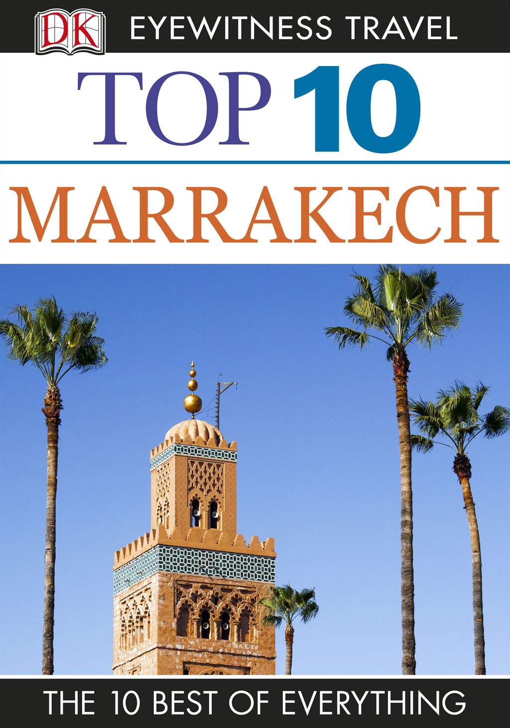 DK Eyewitness Top 10 Travel Guide: Marrakech Marrakech
