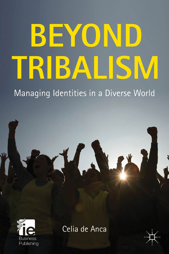 Beyond Tribalism Managing Identities in a Diverse World