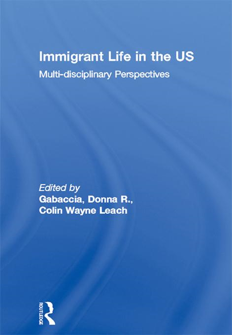Immigrant Life in the Us: Multi-Disciplinary Perspectives