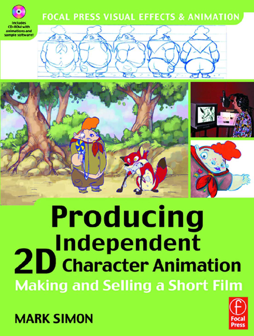 Producing Independent 2D Character Animation Making & Selling A Short Film