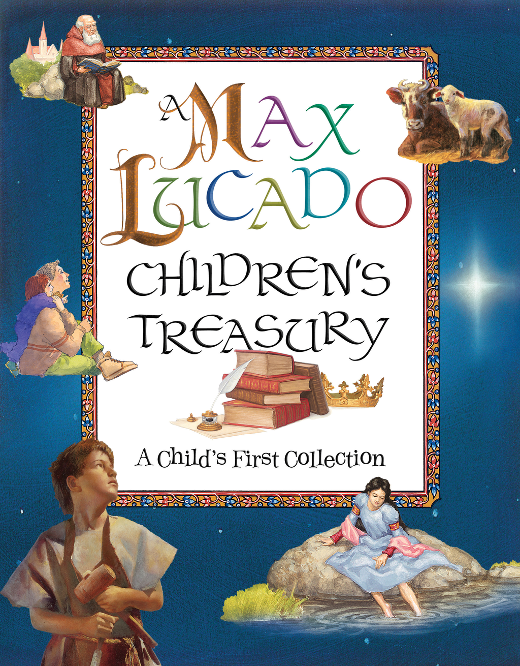 A Max Lucado Children's Treasury By: Max Lucado