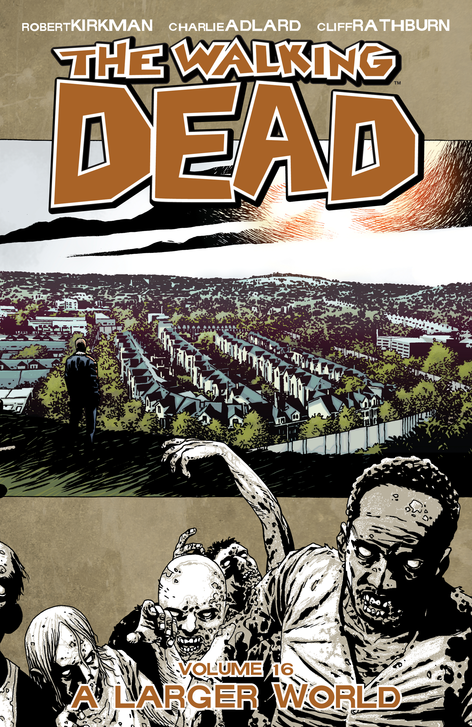 The Walking Dead, Vol. 16: A Larger World By: Robert Kirkman,Charlie Adlard