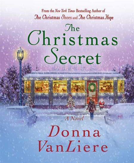 The Christmas Secret By: Donna VanLiere