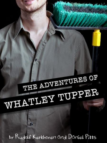 The Adventures of Whatley Tupper By: Rudolf Kerkhoven