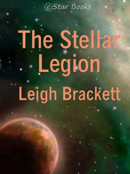 The Stellar Legion By: Leigh Brackett