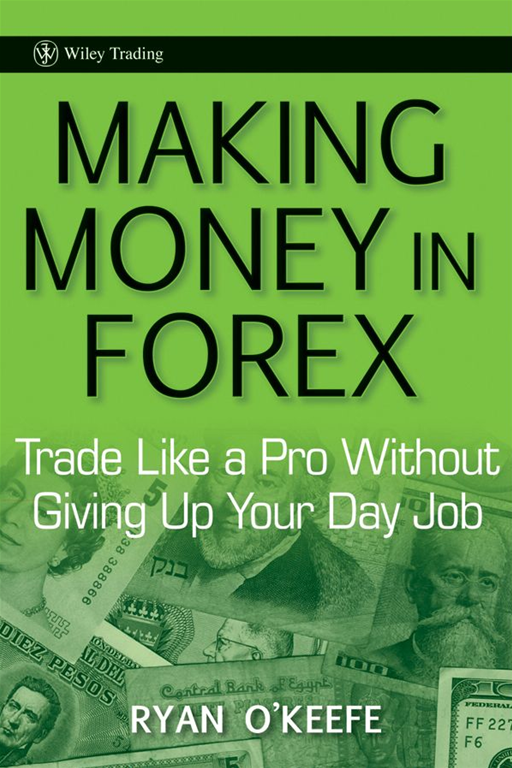 Making Money in Forex By: Ryan O'Keefe
