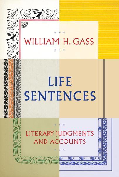 Life Sentences By: William H Gass