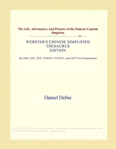 Inc. ICON Group International - The Life, Adventures, and Piracies of the Famous Captain Singleton (Webster's Chinese Simplified Thesaurus Edition)