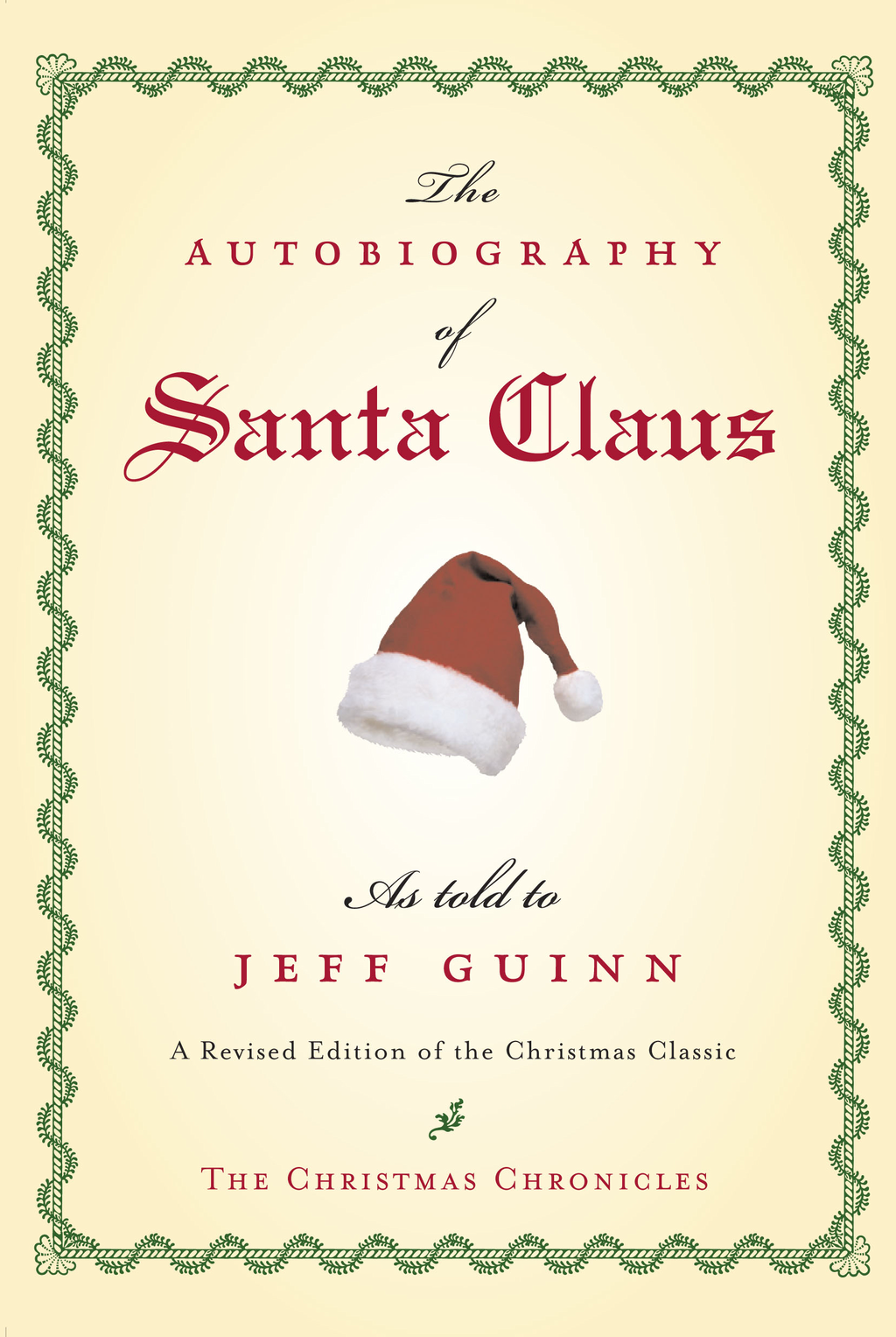 The Autobiography of Santa Claus By: Jeff Guinn