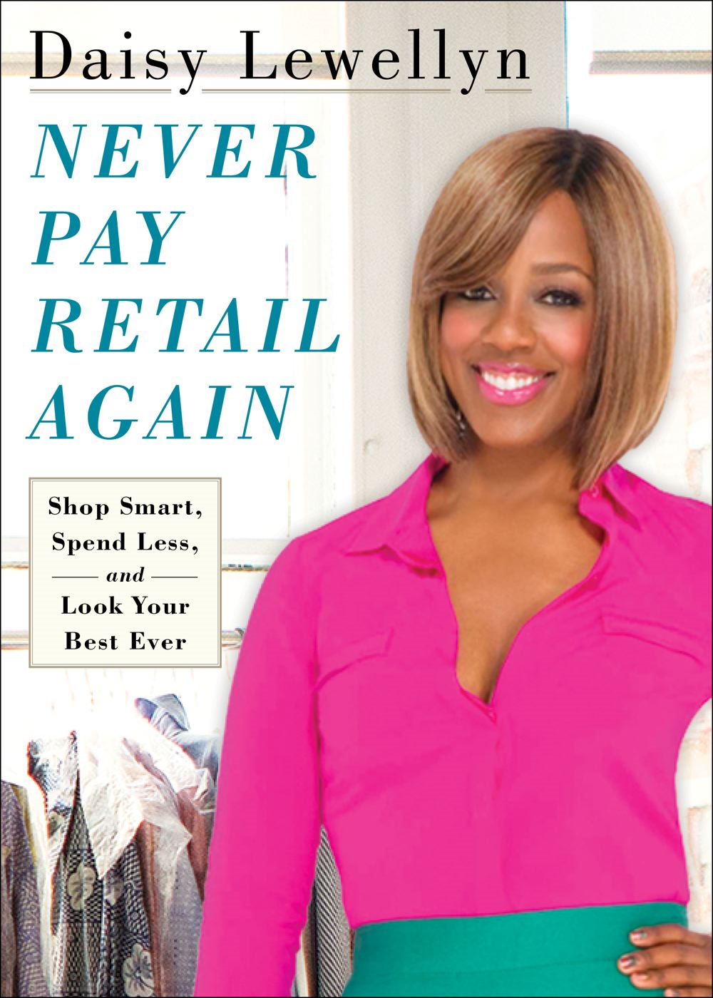 Never Pay Retail Again By: Daisy Lewellyn