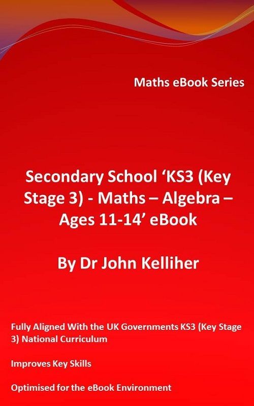 Secondary School 'KS3 (Key Stage 3) - Maths – Algebra– Ages 11-14' eBook
