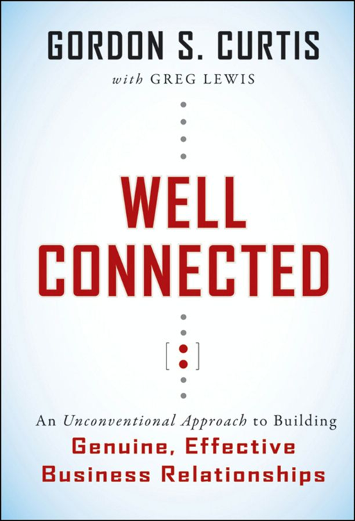 Well Connected By: Gordon S. Curtis