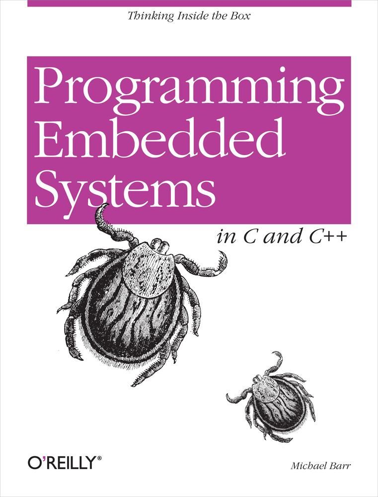 Programming Embedded Systems By: Anthony Massa,Michael Barr