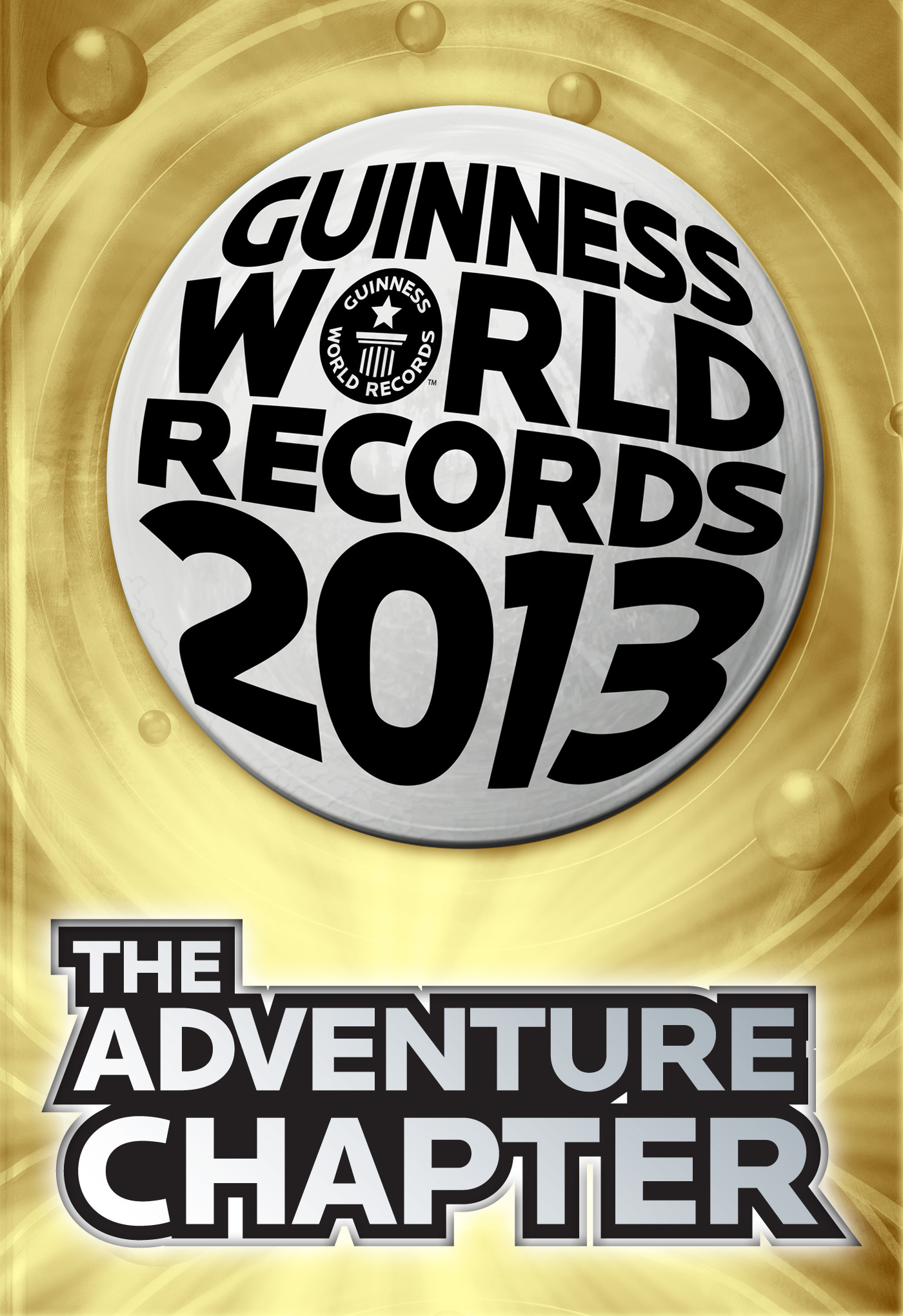 Guinness World Records 2013 - The Adventure Chapter