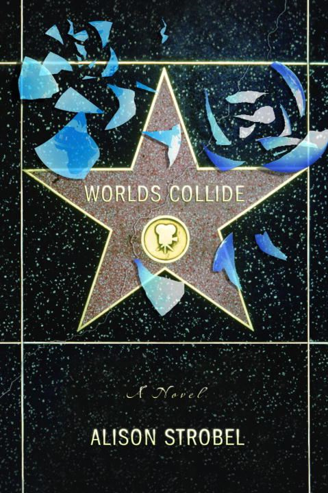 Worlds Collide By: Alison Strobel