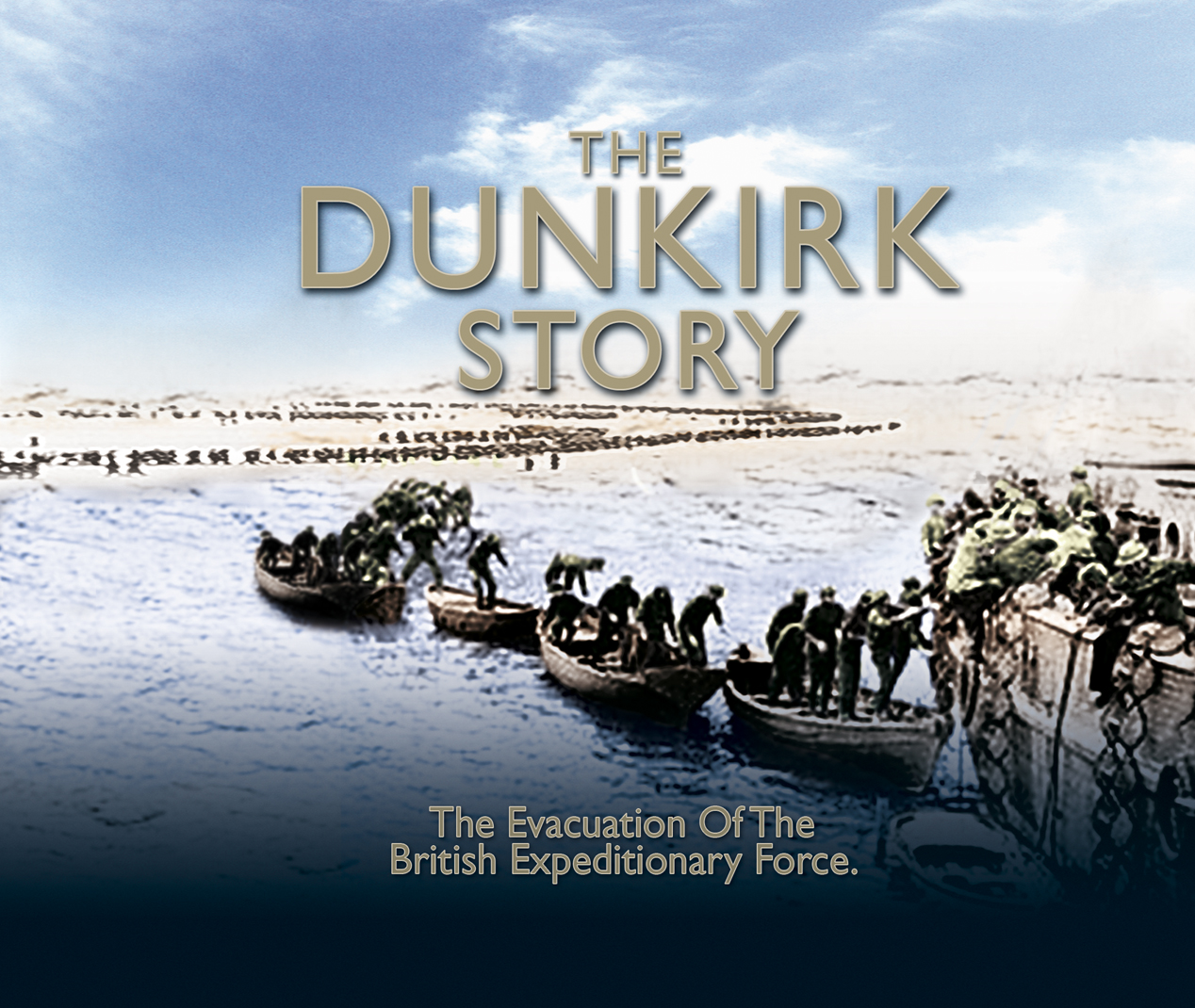 The Dunkirk Story: British Evacuation