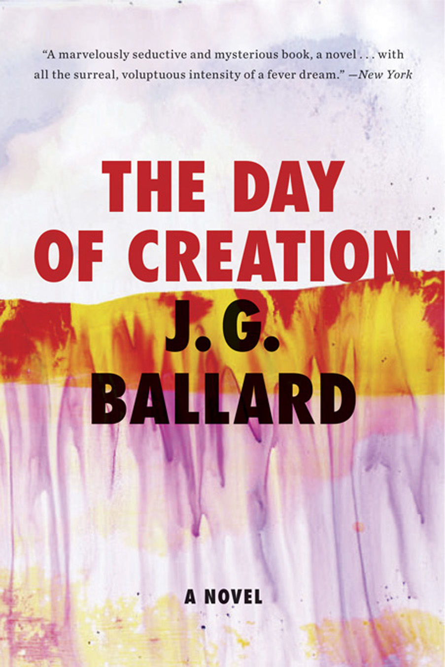 The Day of Creation: A Novel By: J. G. Ballard