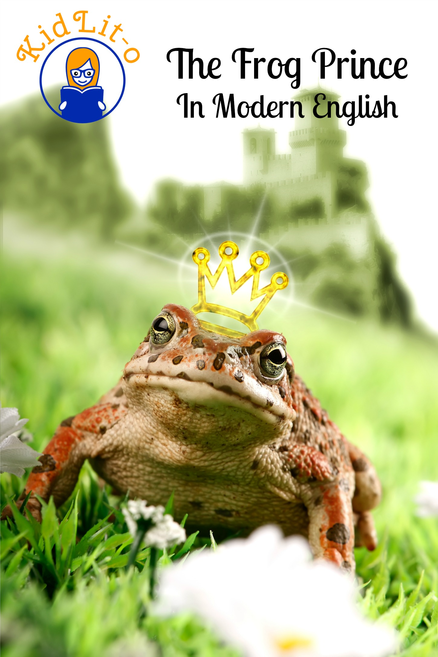 The Frog Prince In Modern English (Translated)