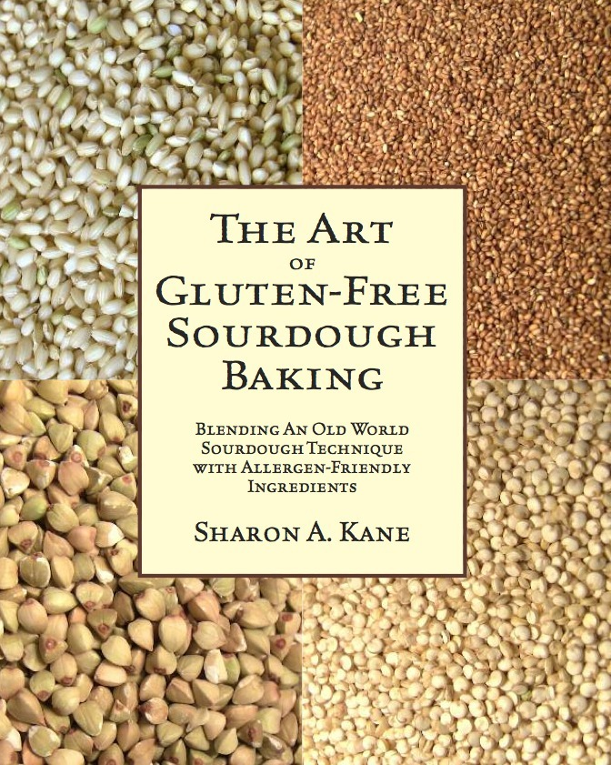 The Art of Gluten-Free Sourdough Baking By: Sharon A. Kane