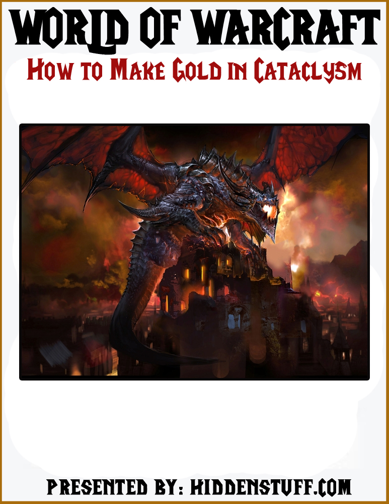 How to Make Fast Easy Gold in World of Warcraft Cataclysm WoW