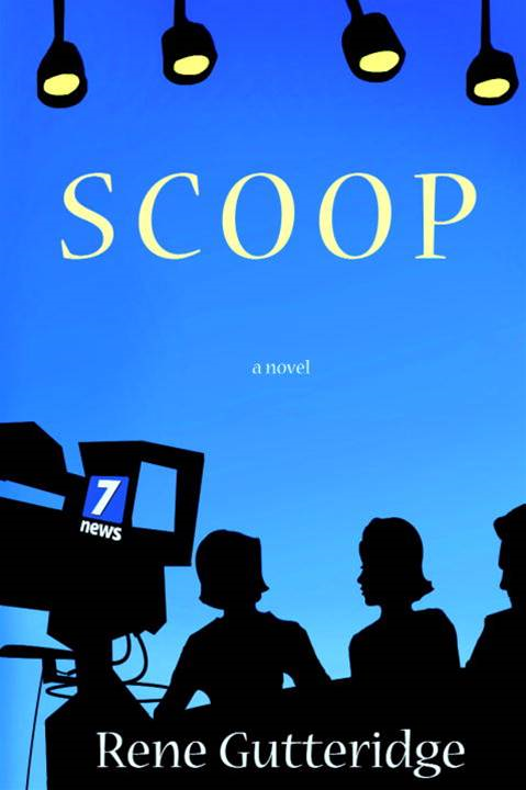 Scoop By: Rene Gutteridge