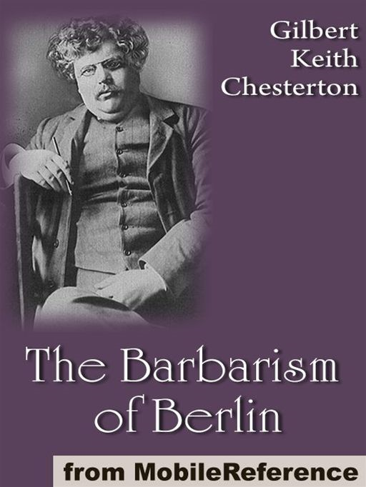 The Barbarism Of Berlin  (Mobi Classics)