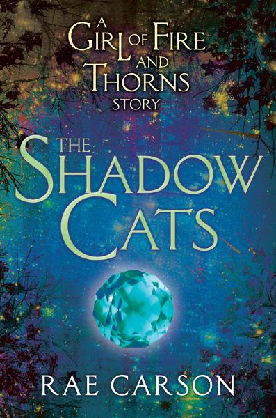 The Shadow Cats By: Rae Carson
