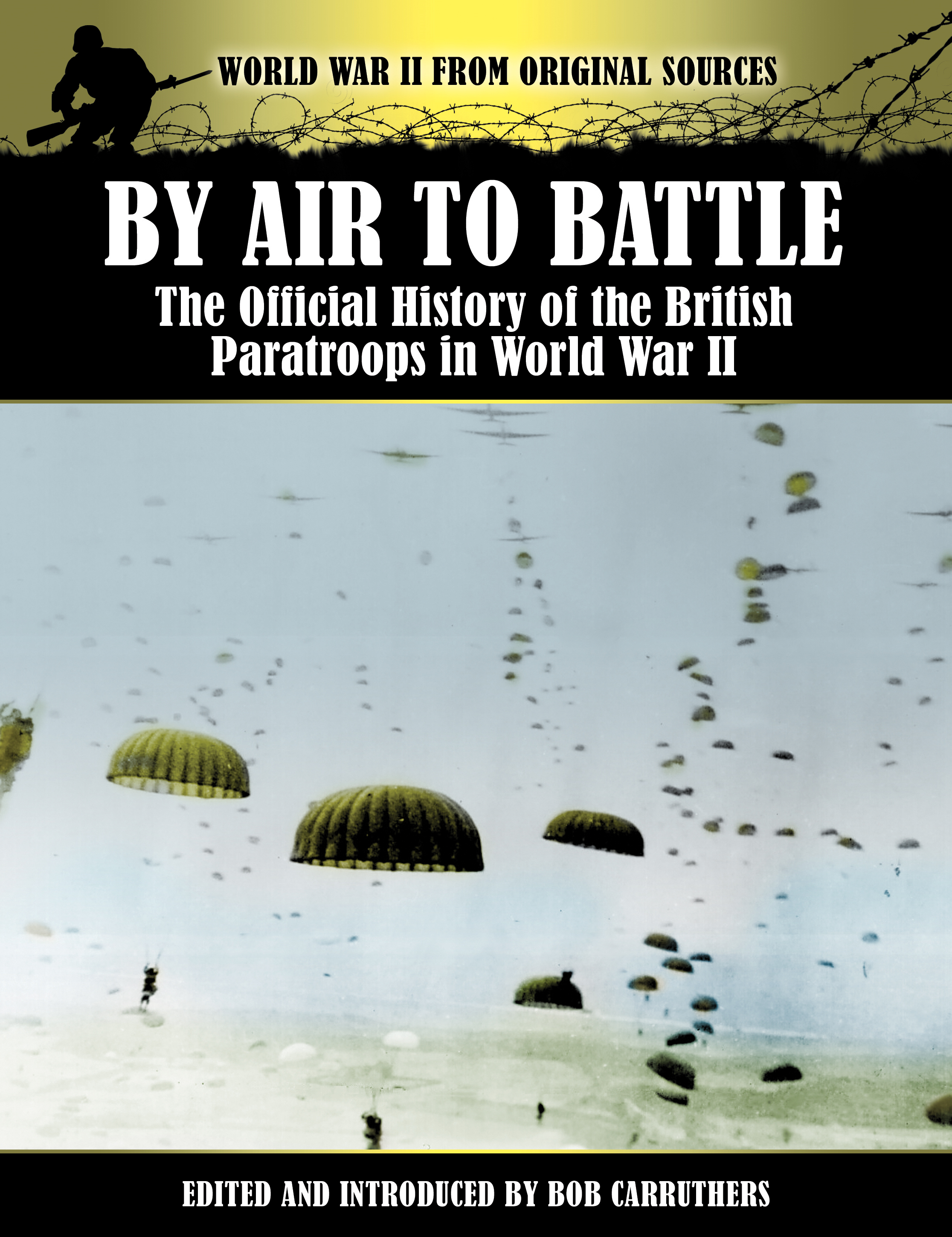 By Air to Battle - The Official History of the British Paratroops in World War II